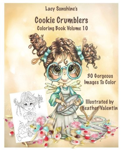 Lacy Sunshine's Cookie Crumblers Coloring Book Volume 10 - Heather Valentin