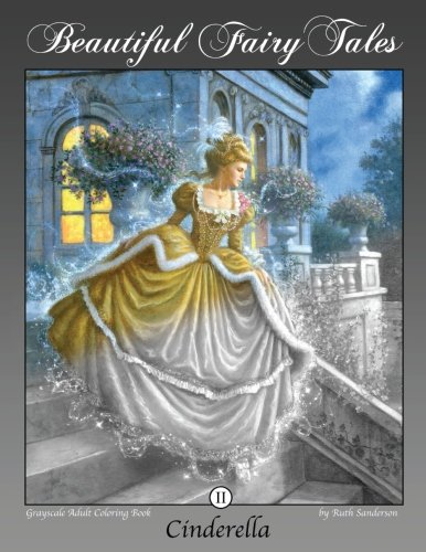 Cinderella: Grayscale Adult Coloring Book - Ruth Sanderson