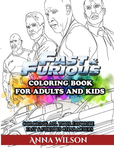 Fast & Furious Coloring Book for Adults and Kids - Anna Wilson