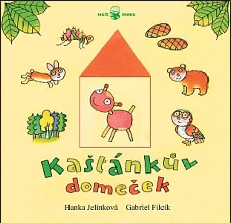 Kaštánkův domeček - Hanka Jelínková, Gabriel Filcík