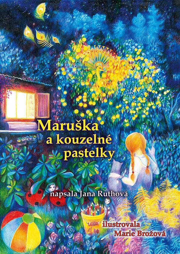 Maruška a kouzelné pastelky - Jana Ruthová, Marie Brožová