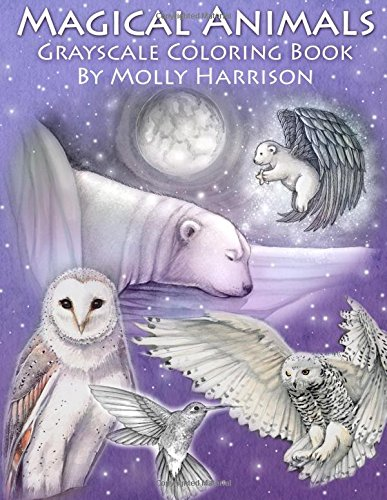 Magical Animals - A Grayscale Coloring Book - Molly Harrison