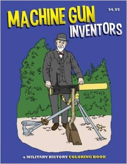 Vynálezci kulometů - Machine Gun Inventors Coloring Book