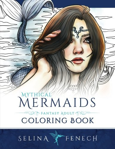 Mythical Mermaids Fantasy Adult Coloring Book - Selina Fenech