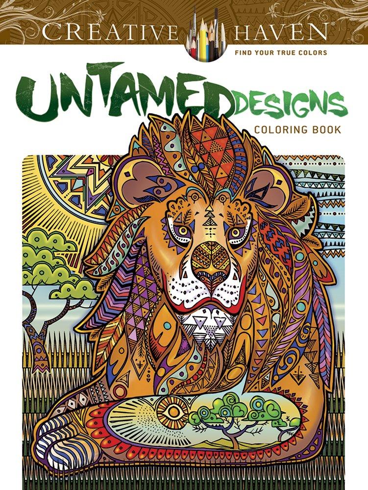 Creative Haven Untamed Designs - Nezkrotná zvířata - Arkady Roytman
