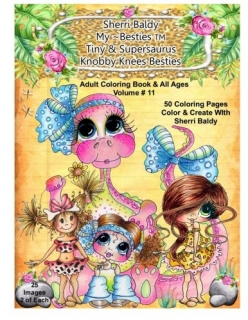 Sherri Baldy My-Besties - Tiny & Her Supersaurus Knobby Knees Coloring Book