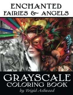 Enchanted Fairies & Angels Grayscale Coloring Book - Brigid Ashwood