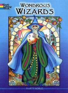 Wondrous Wizards Coloring Book - Marty Noble - Úžasní čarodějové