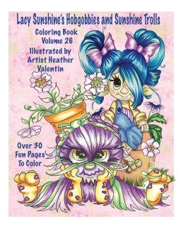 Lacy Sunshine's Hobgobbies and Sunshine Trolls - Heather Valentin
