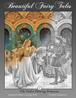 The Twelve Dancing Princesses: Grayscale Adult Coloring Book - Ruth Sanderson