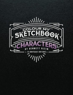 Colour My Sketchbook CHARACTERS - Bennett Klein