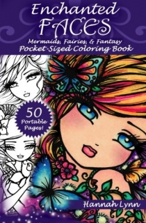 Enchanted Faces: Mermaids, Fairies, & Fantasy Pocket Coloring Book - Hannah Lynn