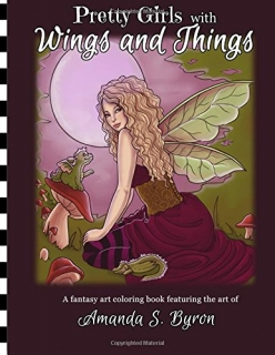 Pretty Girls with Wings & Things - Amanda S. Byron