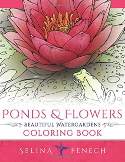 Ponds and Flowers - Beautiful Watergardens Coloring Book - Selina Fenech