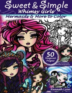Sweet & Simple Whimsy Girls: Mermaids and More to Color - Hannah Lynn