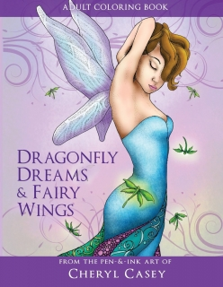 Dragonfly Dreams and Fairy Wings: Coloring Books for Grown-Ups - Cheryl Casey
