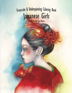 Japanese Girl: Grayscale & Underpainting Coloring Book - Color My Art - Ikuko