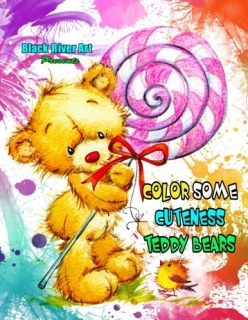 Color Some Cuteness Teddy Bears Grayscale Coloring Book - Karlon Douglas