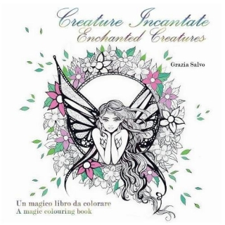 Creature Incantate. Enchanted Creatures. Colouring Book - Grazia Salvo