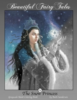 The Snow Princess: Grayscale Adult Coloring Book - Ruth Sanderson