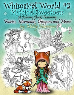 Whimsical World #3 - Mythical Sweetness: Molly Harrison