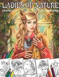 Coloring Book Ladies of Nature. Grayscale: Coloring Book for Adults - Alena Lazareva