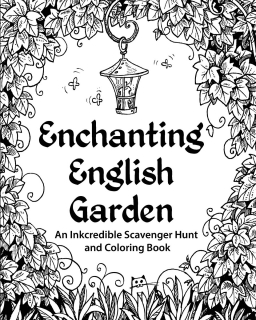 Enchanting English Garden: An Inkcredible Scavenger Hunt and Coloring Book