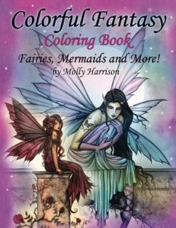 Colorful Fantasy Coloring Book - Molly Harrison - Fairies, Mermaids and More