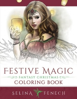 Festive Magic Fantasy Christmas Coloring Book - Selina Fenech