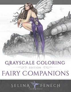 Fairy Companions Grayscale Coloring Edition - Selina Fenech