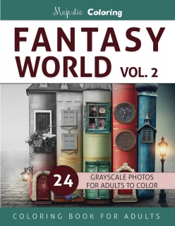 Fantasy World Vol. 2: Grayscale Photo Coloring Book for Adults