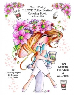Sherri Baldy My-Besties I Love Coffee Besties Coloring Book