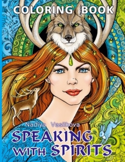 Speaking with Spirits: Coloring Book for Adult – Nadiya Vasilkova