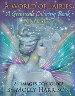 A World of Fairies - A Grayscale Coloring Book - Molly Harrison