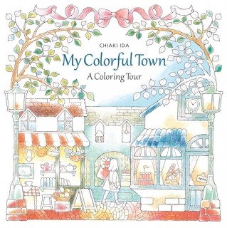 My Colorful Town: A Coloring Tour – Chiaki Ida